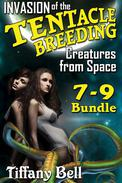 Invasion of the Tentacle Breeding Creatures from Space: Bundle 3 - Chapters 7 - 9