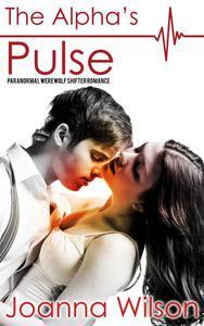 The Alpha's Pulse - Paranormal Werewolf Shifter Romance