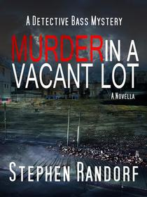 Murder In A Vacant Lot