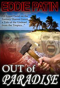 Out of Paradise - A Short Story of Zombie Fantasy Fiction from the Tropics - Forgotten Tales from the Realms of Primoria
