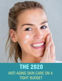 The 2020 Anti Aging Skin Care on a Tight Budget