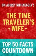 Time Traveler's Wife - Top 50 Facts Countdown