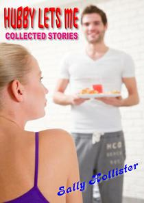 My Hubby Lets Me (Collected Stories)