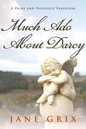 Much Ado About Darcy:  A Pride and Prejudice Variation