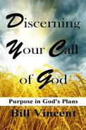 Discerning Your Call of God: Purpose In God's Plan