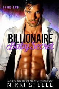 Billionaire Baby Secret: Book Two