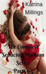 The Complete Seducing Madison Series