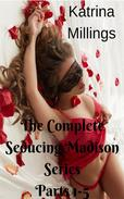The Complete Seducing Madison Series