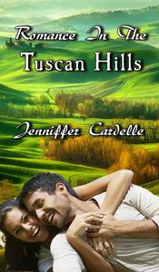 Romance In The Tuscan Hills