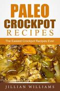 Paleo Crockpot Recipes: The Easiest Crockpot Recipes Ever