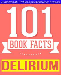 The Delirium Series - 101 Amazingly True Facts You Didn't Know