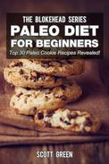 Paleo Diet For Beginners : Top 30 Paleo Cookie Recipes Revealed!