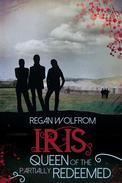 Iris: Queen of the Partially Redeemed