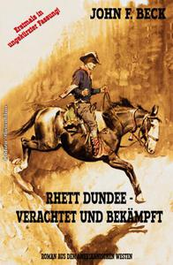 Rhett Dundee - verachtet und bekämpft