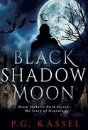 Black Shadow Moon - Bram Stoker's Dark Secret: The Story of Dracula