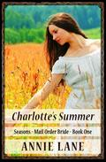 Mail Order Bride - Charlotte's Summer