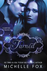 Turned (Vampire Romance Free Erotica) Nook