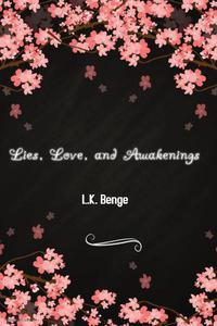 Love, Lies, and Awakenings
