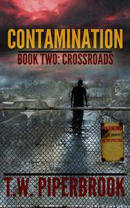 Contamination 2: Crossroads, Book 2 of the Zombie Apocalypse Series