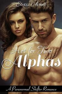 Hot for Two Alphas