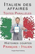 Italien des affaires - Textes Parallèles - Histoires courtes (Français - Italien)