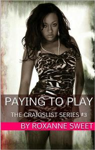 Paying To Play (Black BBW Male Prostitution Erotica)
