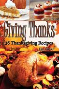 Giving Thanks: 136 Thanksgiving Recipes