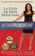 La guía de 7 pasos para Authorpreneurship (Emprendescritores)