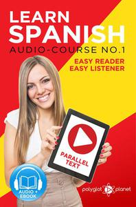 Learn Spanish   Easy Reader   Easy Listener    Parallel Text Spanish Audio Course No. 1