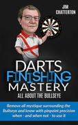 Darts Finishing Mastery: All About the Bullseye