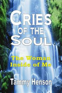Cries of the Soul: The Woman Inside of Me