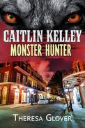 Caitlin Kelley - Monster Hunter