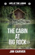 The Cabin at Big Rock