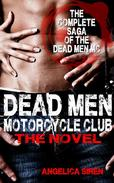 Dead Men Motorcycle Club – The Novel (Motorcycle Club Romance)