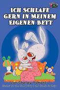 Ich Schlafe Gern in Meinem Eigenen Bett: I Love to Sleep in My Own Bed (German Edition)