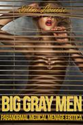 Big Gray Men: Paranormal Medical Menage Erotica