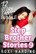 Stepbrother Stories 9 - 12 Story Taboo Bundle (Brother Sister Stepbrother Stepsister Taboo Pseudo Incest Family Virgin Creampie Pregnant Forced Pregnancy Breeding)