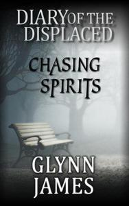 Diary of the Displaced - Chasing Spirits