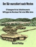 Der Bär marschiert nach Westen: 12 Kampagnen für das Schlachtenszenario: NATO gegen den Warschauer Pakt in den 1980er Jahren