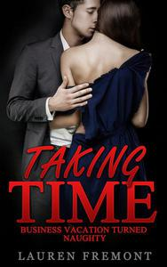 Taking Time: Business Vacation Turned Naughty