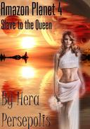 Amazon Planet 4: Slave to the Queen