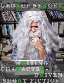 Writing Character-Driven Short Fiction