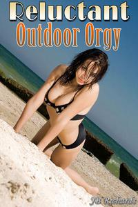 Reluctant Outdoor Orgy (Stranger Group Sex Erotica)