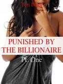 Punished by the Billionaire Pt. One