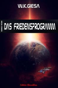 W. K. Giesa Science Fiction - Das Friedensprogramm