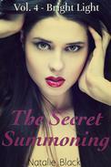 The Secret Summoning: Vol. 4 - Bright Light