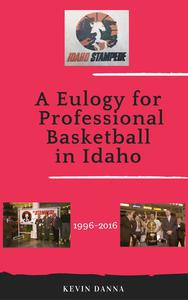 A Eulogy for Professional Basketball in Idaho