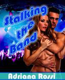 Stalking the Band (Rockstar Erotica)