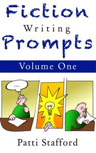 Fiction Writing Prompts Vol. 1