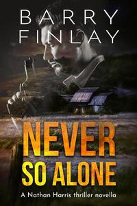 Never So Alone: A Nathan Harris Thriller Novella